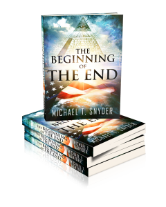 The Beginning Of The End - The New Novel About The Future Of America By Michael T. Snyder