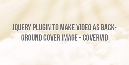 jQuery-Plugin-to-Make-Video-as-Background-Cover-Image---CoverVid