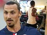 Ready: Zlatan Ibrahimovic gets into 'full swing' with PSG pre-season training