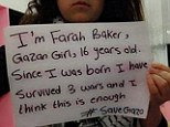 Farah Baker lives opposite Gaza's Al-Shifa Hospital. She can not eat breakfast without a bomb disturbing her meal, burning cars lay outside her door and her neurosurgeon father has shown her 'a fragment from the brain of a 9 years old child'.