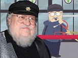 'I'm a sensitive soul': Game Of Thrones creator George RR Martin confesses he has yet to watch South Park parody episode in which he is 'obsessed with weenies'