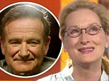'It's hard to imagine unstoppable energy stopped:' Meryl Streep pays tribute to Robin Williams on the Today show