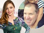 'You're the greatest father any daughter could ever ask for': Miranda Kerr posts heartfelt message to her dad for his birthday on her Instagram page