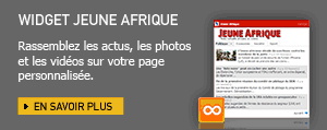 Widget jeune Afrique - Rassemblez les actus, les photos et les vidéos sur votre page personnalisée - EN SAVOIR PLUS