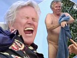 Put it away! Gary Busey's naked strolls anger his fellow housemates on Celebrity Big Brother UK