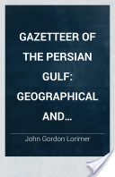 Gazetteer of the Persian Gulf: Geographical and Statistical (2v.)
