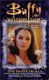 The Faith Trials (Buffy the Vampire Slayer: Novelizations, #10)
