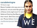 Cara Delevigne - from her Instagram page. To promote National Coming out Day.