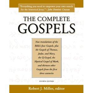 The Complete Gospels, edited by Robert J. Miller