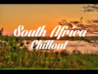 Beautiful SOUTH AFRICA Chillout & Lounge Mix 2014