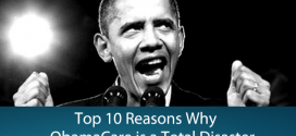 Top 10 Reasons why ObamaCare is a Disaster and Why it's Epically Bad for Americans