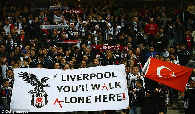 Besiktas fans made sure Liverpool were given an intimidating welcome with banners like this