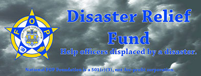 Disaster Relief Fund. Help officers displaced by a disaster.