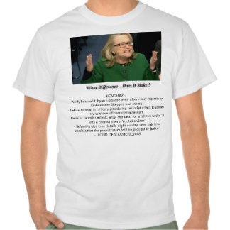 Hillary-BENGHAZI:'What Difference Does It Make?' T-shirts