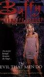 The Evil That Men Do (Buffy the Vampire Slayer: Season 3, #6)