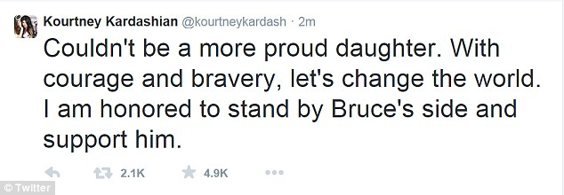 Kourtney:'Couldn't be a more proud daughter. With courage and bravery, let's change the world. I am honored to stand by Bruce's side and support him'