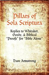"<em>Pillars of Sola Scriptura: Replies to Whitaker, Goode, & ... ""Bible Alone""</em> (7-7-12)"