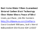 Best Home Water Filters Guaranteed Sintered Carbon Block Technology Clean Water Means Peace of Mind Learn, purchase, join the business http://multipureusa.com/dwilliams David Crockett Williams, Jack's friend Independent Distributor ID# 114237