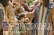 The Savior focuses on the individual and the family