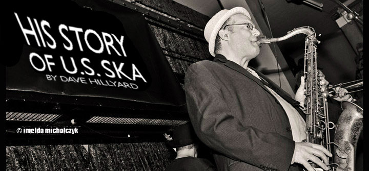His Story of U.S. Ska By David Hillyard