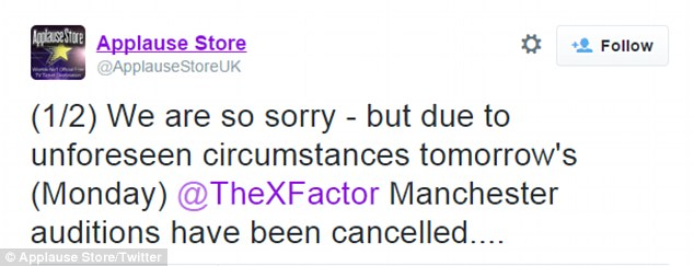 Cancelled: It was revealed on the official Applause Store Twitter account that the first X Factor auditions - which were to take place in Manchester on Monday - were cancelled