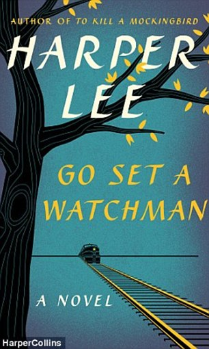 Cover: Go Set A Watchman will be out on Tuesday