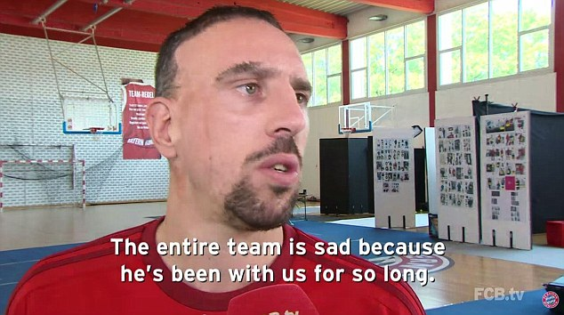 Ribery claims that the whole Bayern Munich team are sad to see the midfielder leave after 17 years