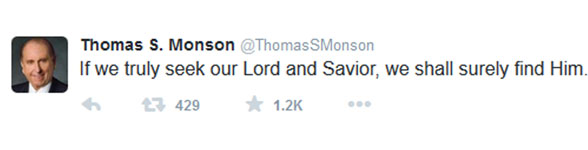 """""""If we truly seek our Lord and Savior, we shall surely find Him."""" —Thomas S. Monson"""