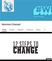 Introducing 12 Steps to Change, an original Mormon Channel video series.