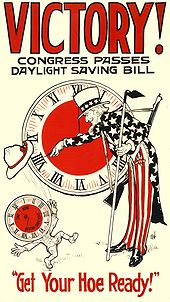 Poster titled «VICTORY! CONGRESS PASSES DAYLIGHT SAVING BILL» showing Uncle Sam turning a clock to daylight saving time as a clock-headed figure throws his hat in the air. The clock face of the figure reads «ONE HOUR OF EXTRA DAYLIGHT». The bottom caption says «Get Your Hoe Ready!»
