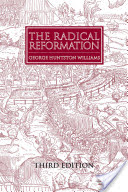 The Radical Reformation, 3rd edition