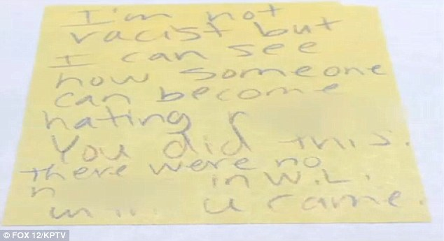 One of the notes read:'I'm not racist, 'but I can see how someone can become [sic] hating [expletive]. You did this. There were no [expletive] in W.L. until u came.'
