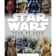Star Wars Year by Year: A Visual Chronicle