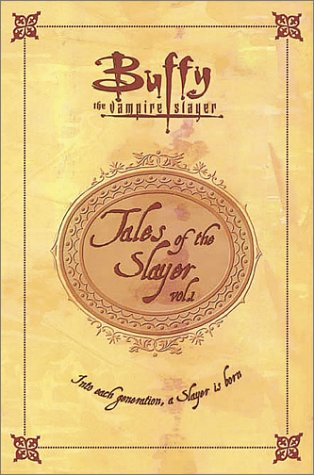 Tales of the Slayer, Vol. 1 (Tales of the Slayer, #1)