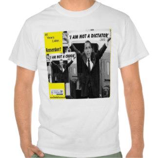 OBAMA: 'i Am Not A Dictator'  (Remember Nixon?) T T-shirt