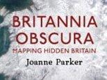 Britannia Obscura by Joanne Parker.jpg