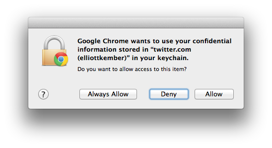 """""""A Google Chrome prompt showing the words 'confidential information', and 'in your keychain'"""