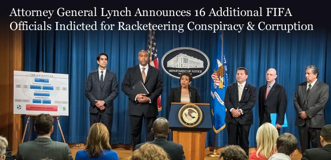 Attorney General Lynch Announces 16 Additional FIFA Officials Indicted for Racketeering Conspiracy & Corruption