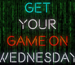 Get Your Game On Wednesday Banner