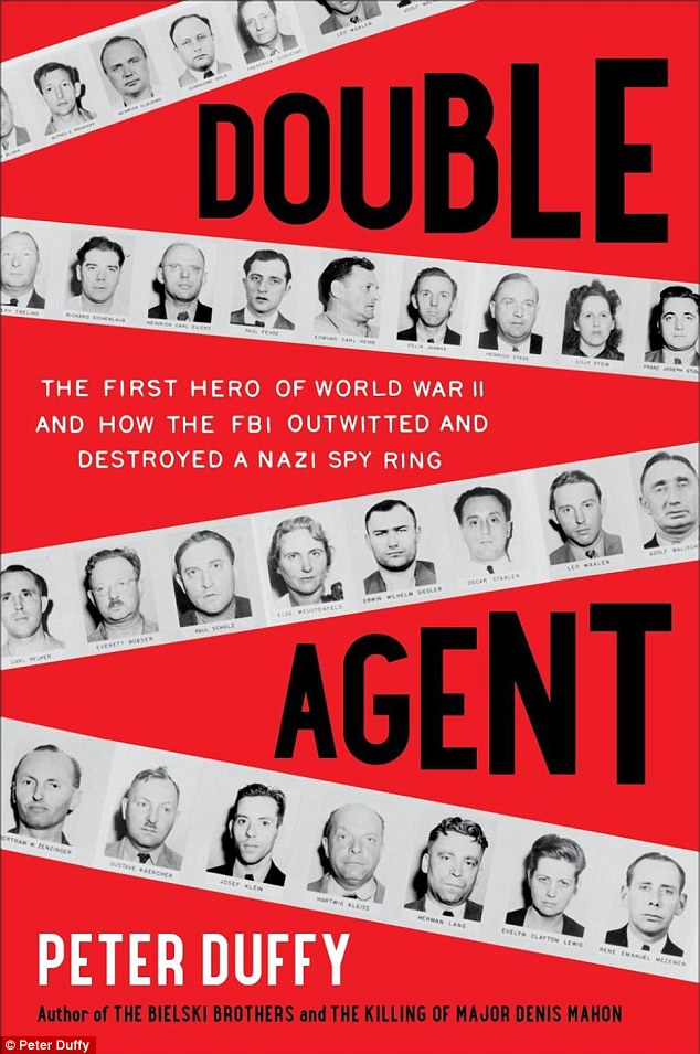 The cover of Peter Duffy's new book 'Double Agent,' which details the work of William Sebold and the FBI in putting an end to German spy rings operating in America
