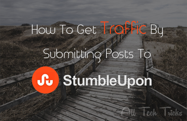 How to get traffic, StumbleUpon, Sumbit Site to StumbleUpon