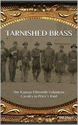 Tarnished Brass: The Kansas Fifteenth Volunteer Cavalry in Price's Raid