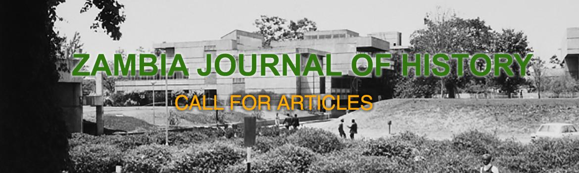 ZAMBIA JOURNAL OF HISTORY - CALL FOR ARTICLES