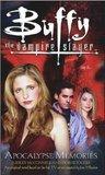 Apocalypse Memories (Buffy the Vampire Slayer: Season 7-8, #2)
