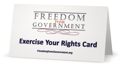 "NOW AVAILABLE at the Freedom from Government Official Online Store - The ""Exercise Your Rights Card"" (FRONT VIEW)"