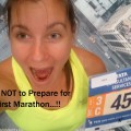 How NOT to Prepare for your First Marathon...!!