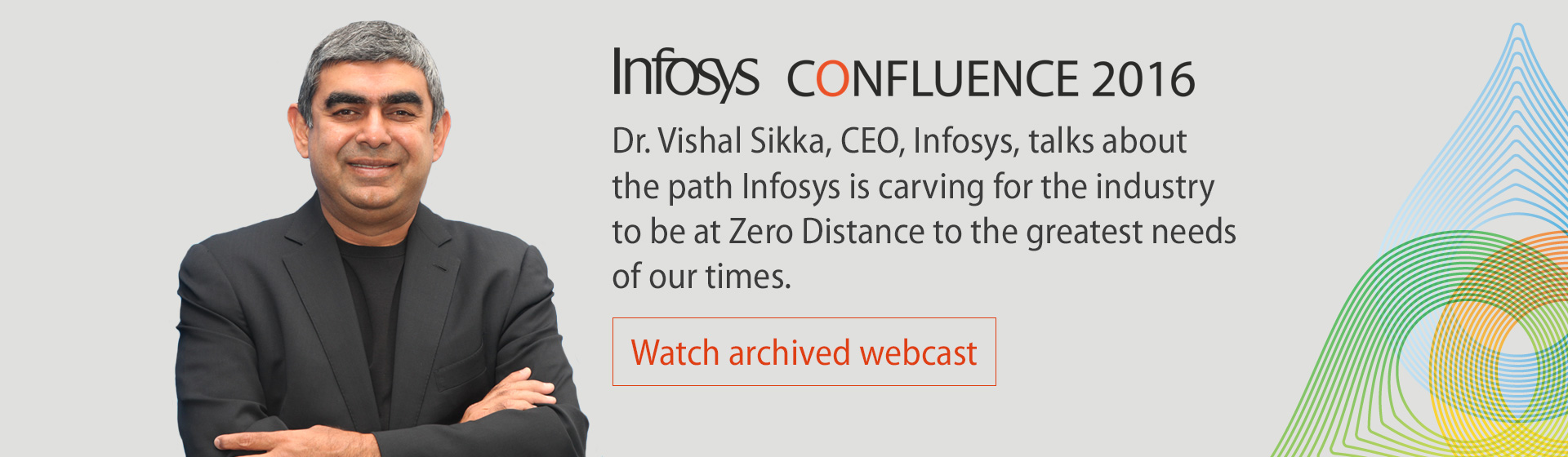 Dr. Vishal Sikka, CEO, Infosys, talks about the path Infosys is carving for the industry to be at Zero Distance to the greatest needs of our times.