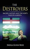 The Destroyers: Rachel Notley and the NDP's War on Alberta