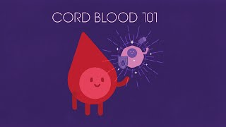 Cord Blood 101 | Cord Blood Registry