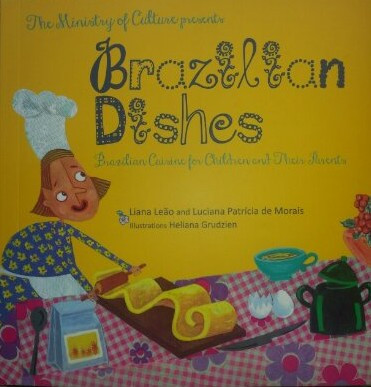 Brazilian Dishes: Brazilian cuisine for children and their parents